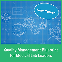Virtual Course: Quality Management Blueprint for Laboratory and DI Professionals